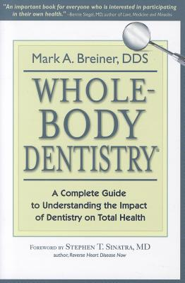Whole-Body Dentistry By Breiner, Mark A.